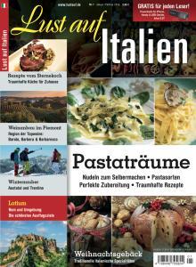 Lust auf Italien 1/2016: Pasta Träume, Winterzauber, Latium, Weinanbau im Piemont